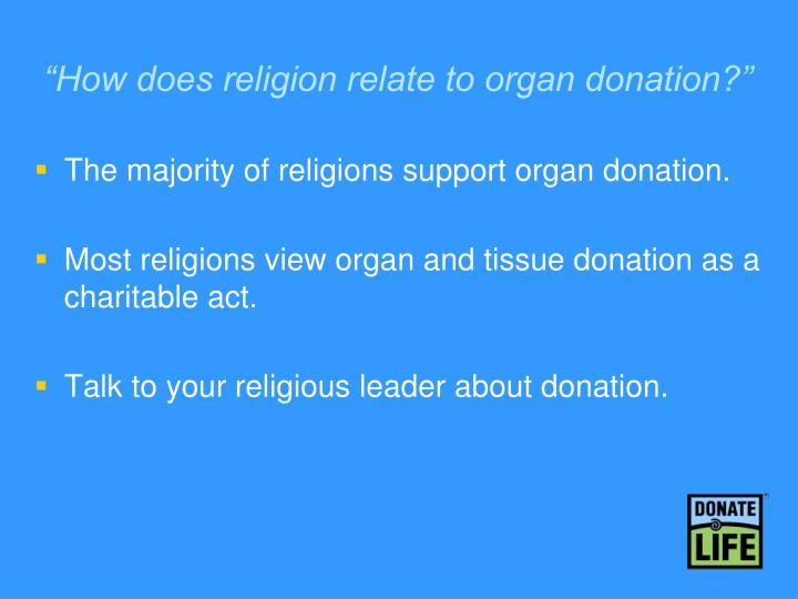 """""""How does religion relate to organ donation?"""""""