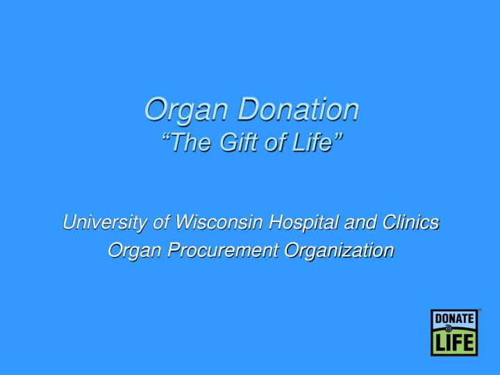 Organ donation the gift of life