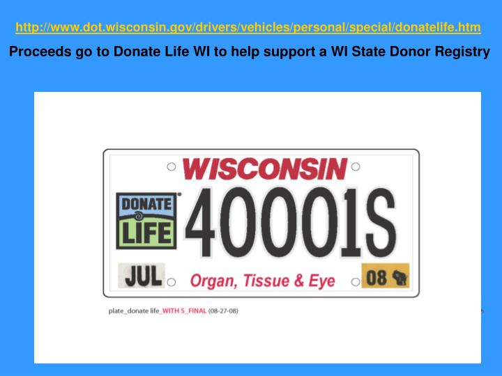 http://www.dot.wisconsin.gov/drivers/vehicles/personal/special/donatelife.htm