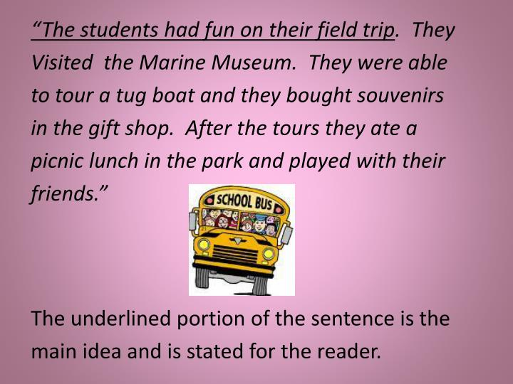 """""""The students had fun on their field trip"""