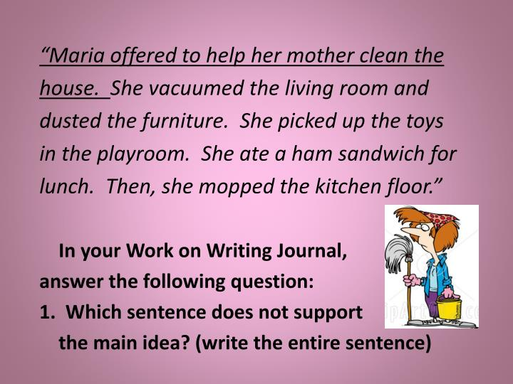 """""""Maria offered to help her mother clean the"""