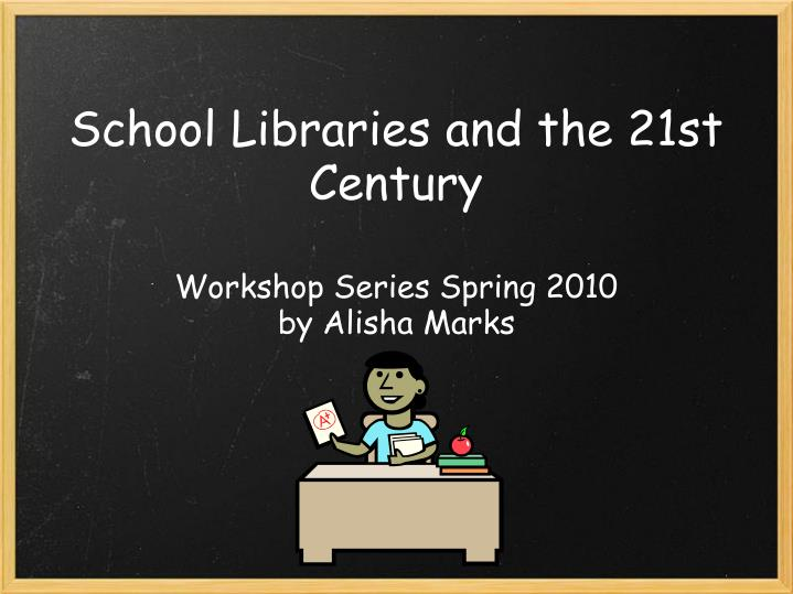 school libraries and the 21st century n.
