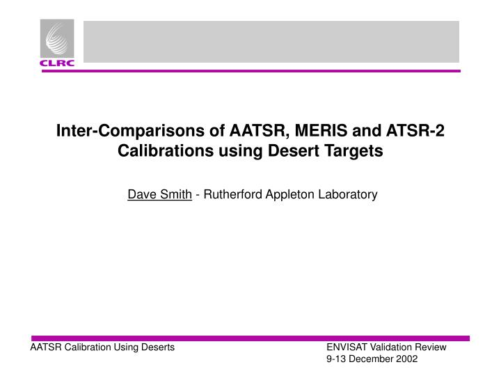 inter comparisons of aatsr meris and atsr 2 calibrations using desert targets