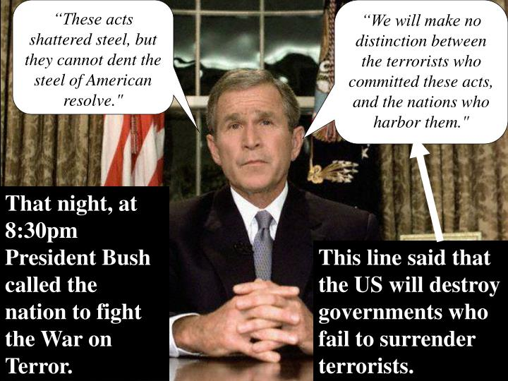 """""""These acts shattered steel, but they cannot dent the steel of American resolve."""""""
