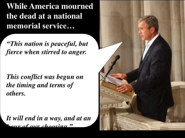 While America mourned the dead at a national memorial service…