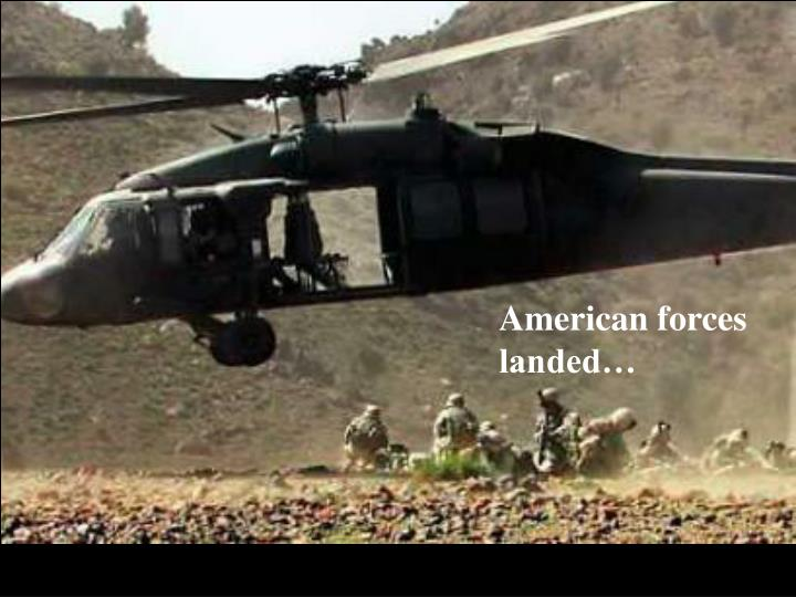 American forces landed…