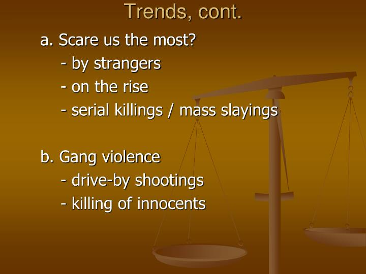 Trends, cont.