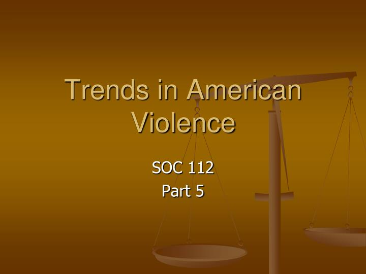 Trends in american violence