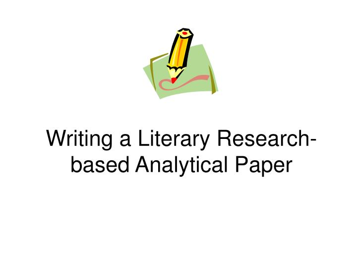 literature based research paper Literary research paper structure (a loose outline to follow) i introduction a catches the reader's attention b indicates topic and narrows it.
