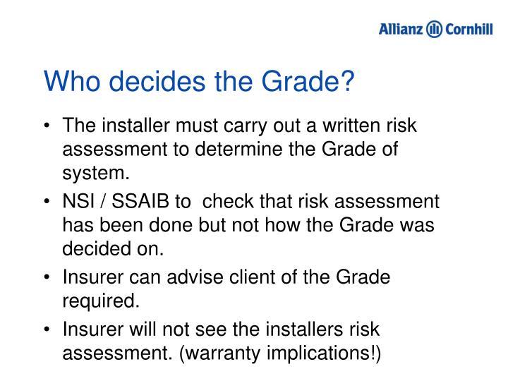 Who decides the Grade?