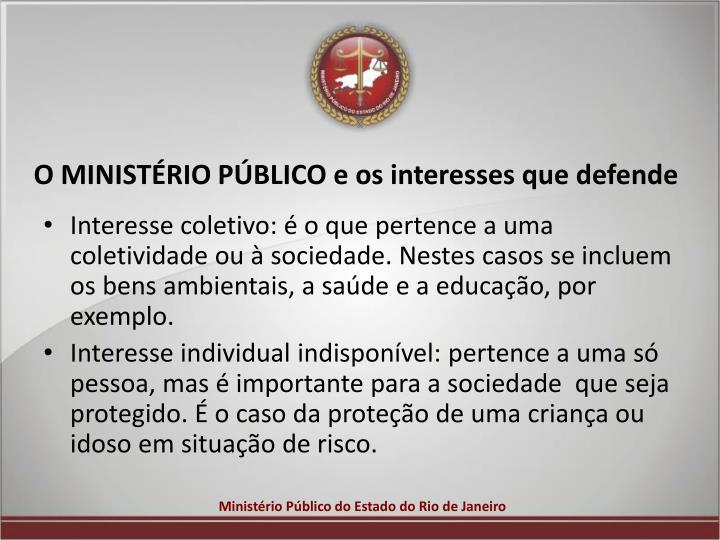 O MINISTÉRIO PÚBLICO e os interesses que defende