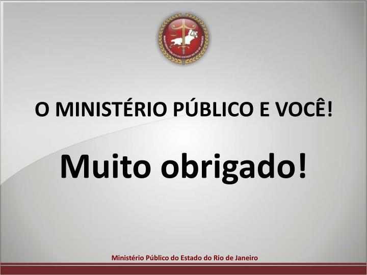 O MINISTÉRIO PÚBLICO E VOCÊ!