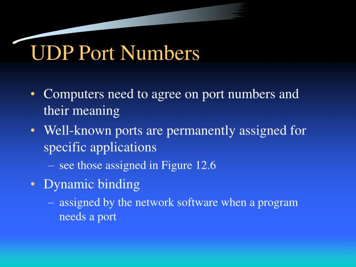 port number assignments Tcp/udp port number ranges for this system to work well, universal agreement on port assignments is essential thus, this becomes another situation where a central authority is needed to manage a list of port assignments that everyone uses.
