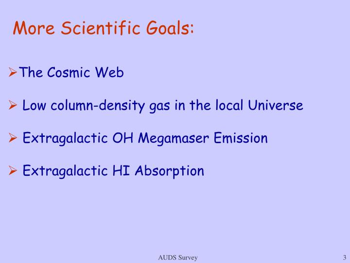 More Scientific Goals: