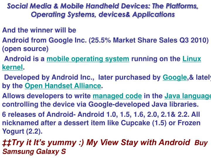 Social Media & Mobile Handheld Devices: The Platforms, Operating Systems, devices& Applications