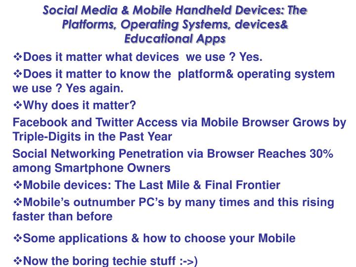 Social Media & Mobile Handheld Devices: The Platforms, Operating Systems, devices& Educational Apps