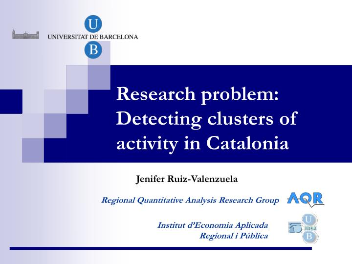 research problem detecting clusters of activity in catalonia n.