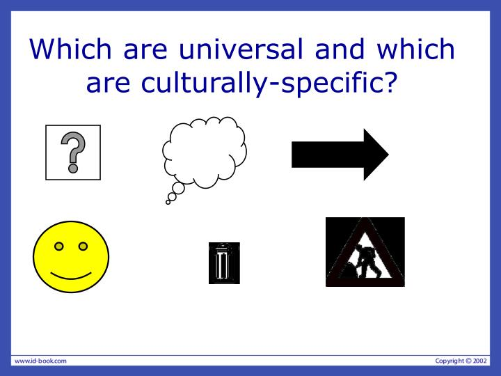 Which are universal and which are culturally-specific?