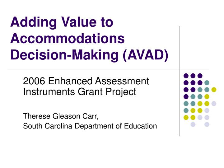 Adding value to accommodations decision making avad