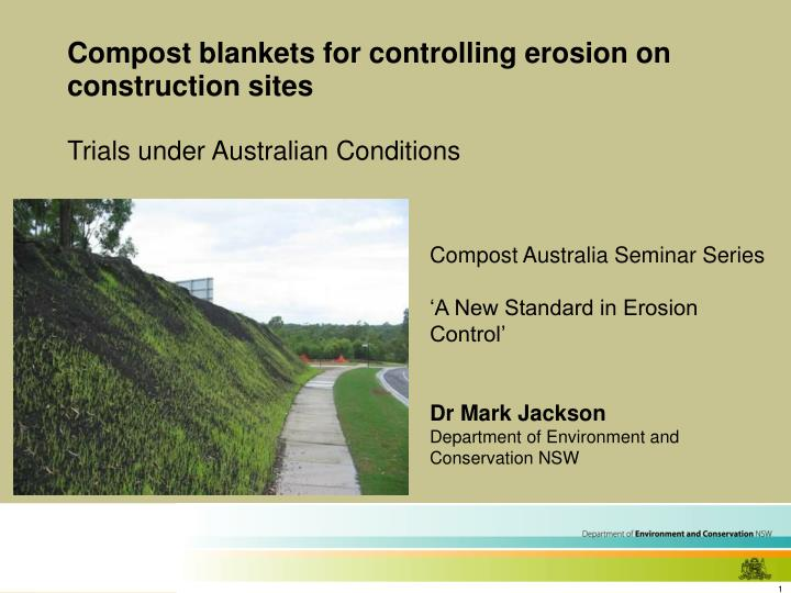 compost blankets for controlling erosion on construction sites trials under australian conditions n.