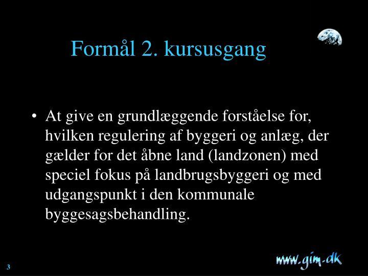 Form l 2 kursusgang