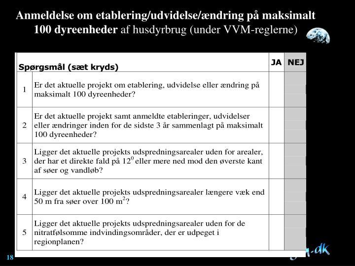 Anmeldelse om etablering/udvidelse/ændring på maksimalt 100 dyreenheder