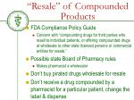 resale of compounded products