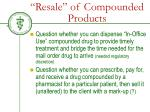 resale of compounded products1