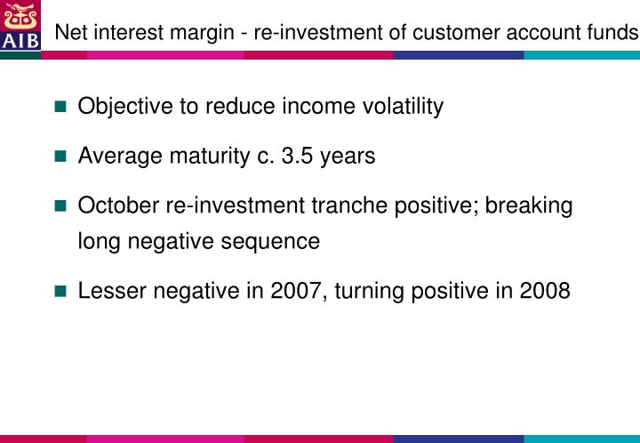 Net interest margin - re-investment of customer account funds