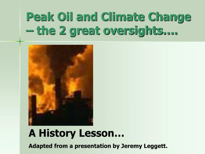 peak oil and climate change the 2 great oversights n.