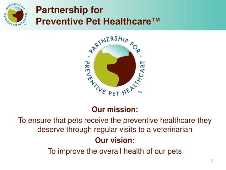 Partnership for                             Preventive Pet Healthcare™