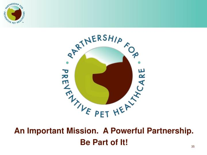 An Important Mission.  A Powerful Partnership.