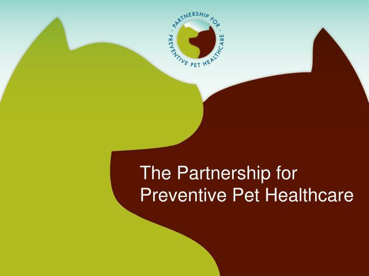 The partnership for preventive pet healthcare