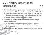 21 melding basert p feil informasjon m7