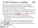 25a endring av melding m9
