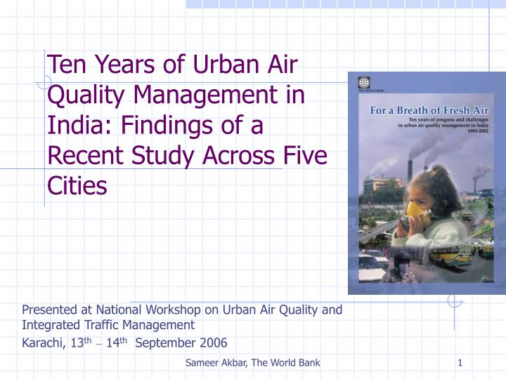 Ten years of urban air quality management in india findings of a recent study across five cities