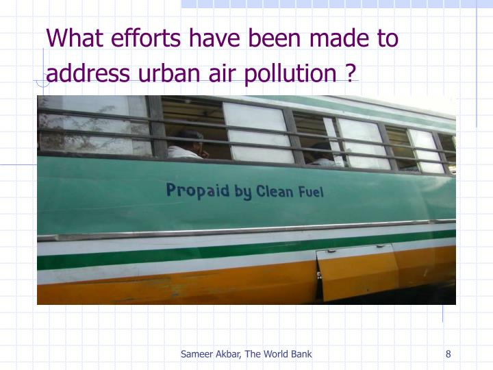 What efforts have been made to address urban air pollution ?