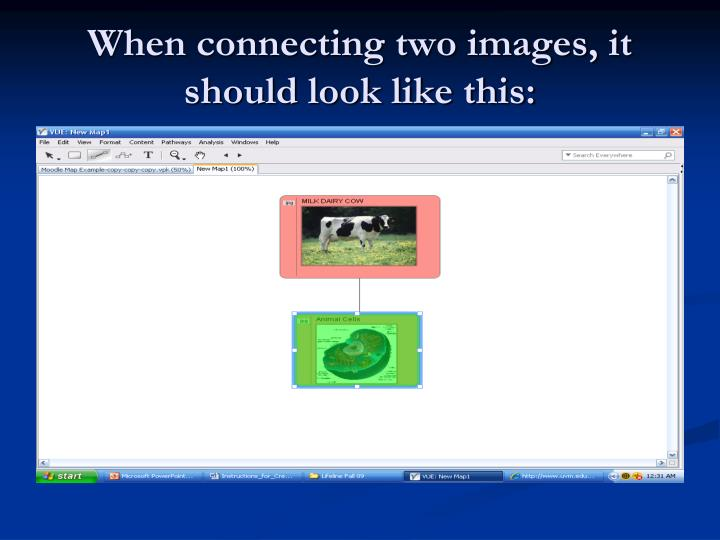 When connecting two images, it should look like this: