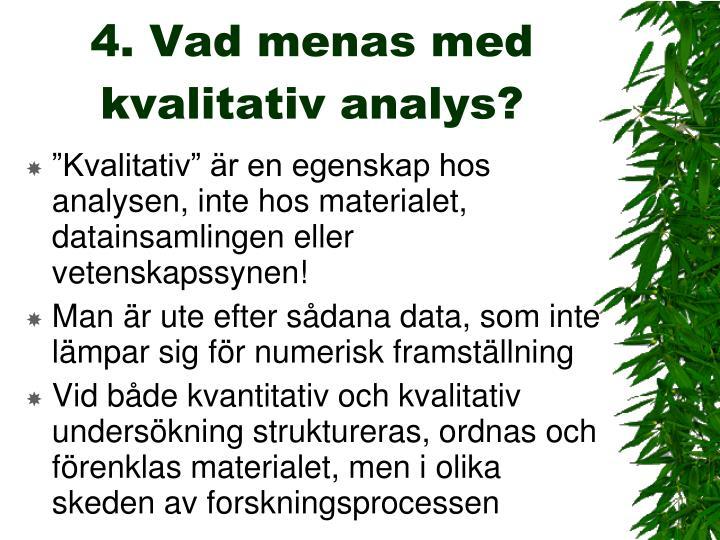 4. Vad menas med kvalitativ analys?