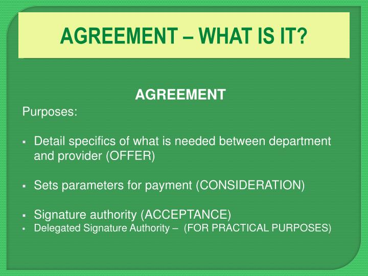AGREEMENT – WHAT IS IT?