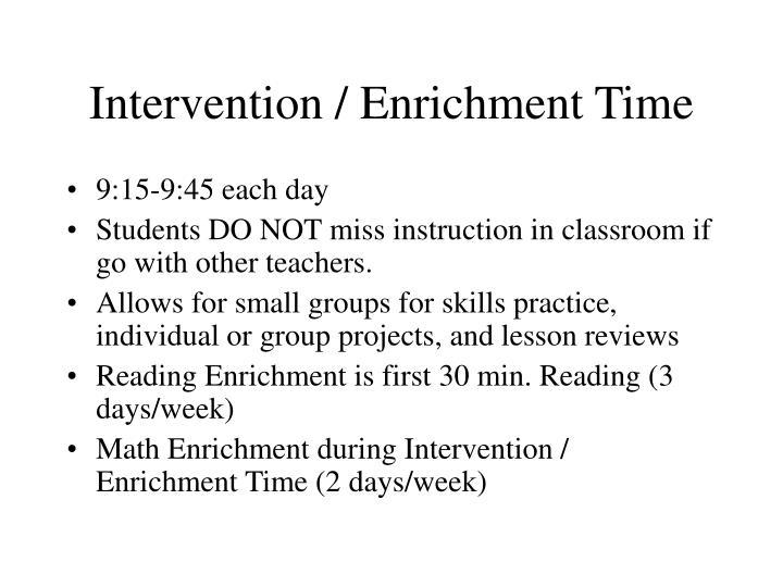 Intervention / Enrichment Time