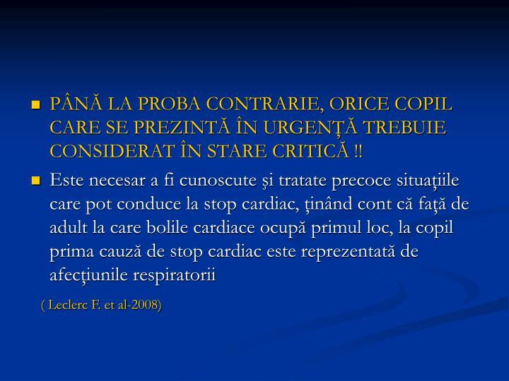 PÂNĂ LA PROBA CONTRARIE, ORICE COPIL CARE SE PREZINTĂ ÎN URGENŢĂ TREBUIE CONSIDERAT ÎN STARE ...