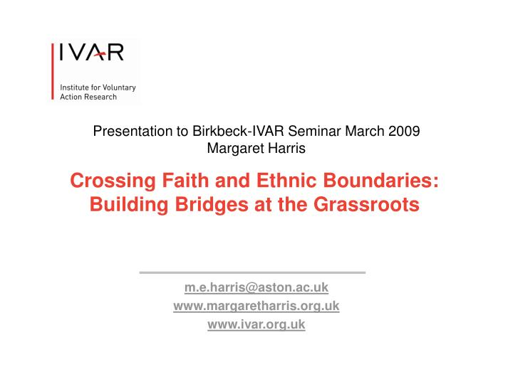 Crossing faith and ethnic boundaries building bridges at the grassroots