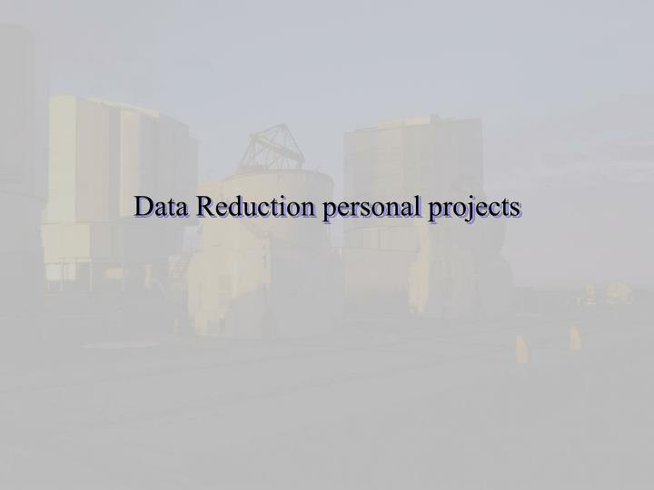 data reduction personal projects