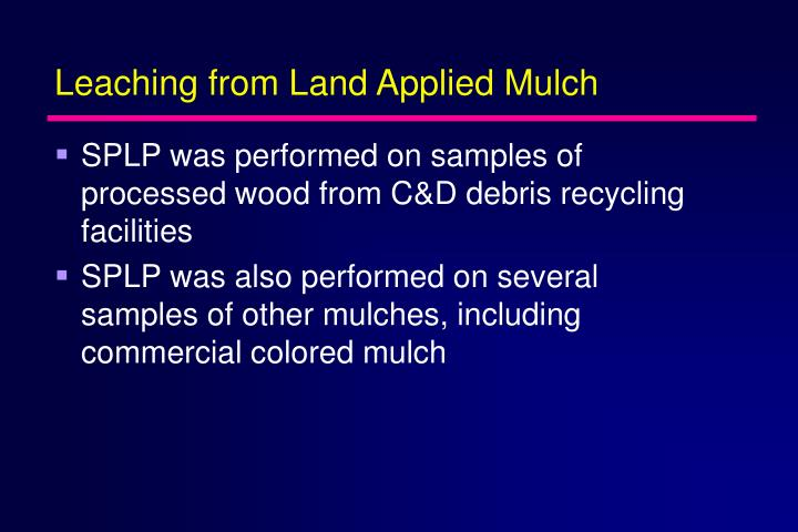 Leaching from Land Applied Mulch