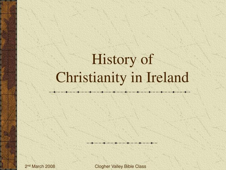 PPT - History of Christianity in Ireland PowerPoint ...