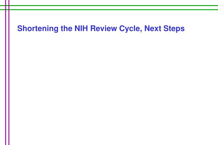 Shortening the NIH Review Cycle, Next Steps