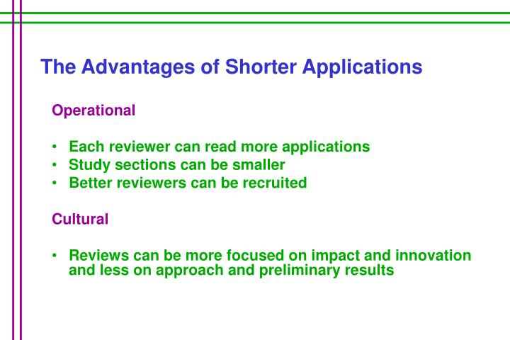 The Advantages of Shorter Applications