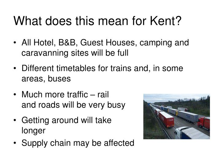 What does this mean for Kent?