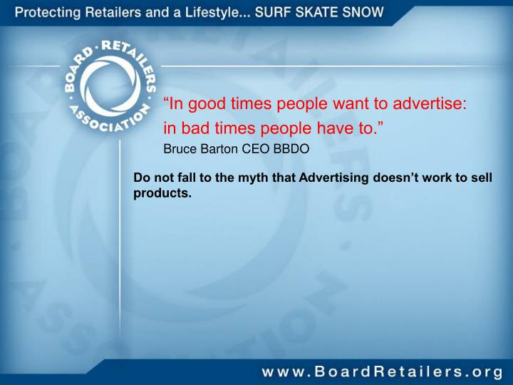 """In good times people want to advertise:"